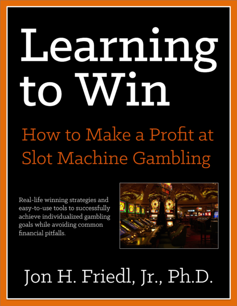 Learning to Win by Jon Friedl, Ph.D. [About Professor Slots]