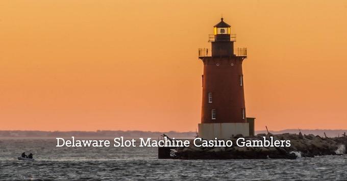 Delaware Slots Community [Delaware Slot Machine Casino Gambling in 2019]