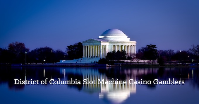 District of Columbia Slots Community [District of Columbia Slot Machine Casino Gambling in 2019]