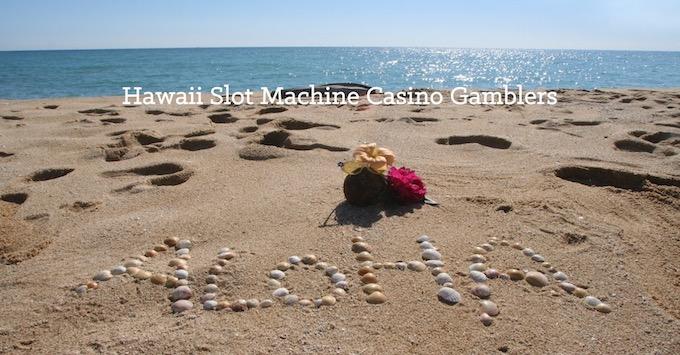 Hawaii Slots Community on Facebook [Hawaii Slot Machine Casino Gambling in 2019]