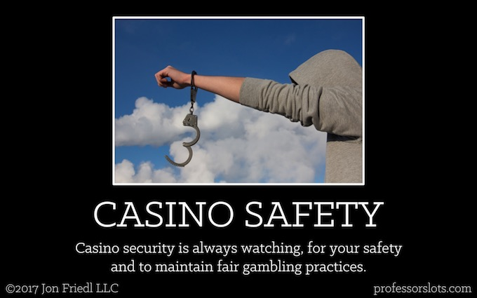 Casino security is always watching, for your safety and to maintain fair gambling practices (Casino Safety).