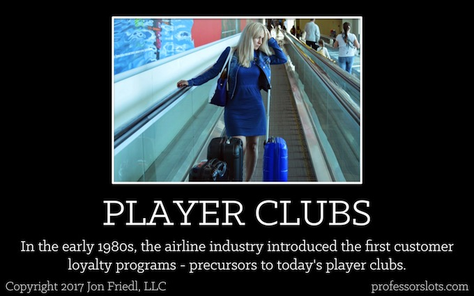 In the early 1980s, the airline industry introduced the first customer loyalty programs - precursors to today's player clubs (Players Clubs).