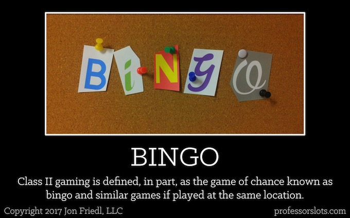Class II - Bing-style gaming (Legal Gaming Classifications).