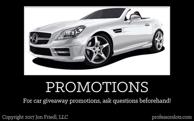 For car giveaway promotions, ask questions beforehand (Players Clubs).
