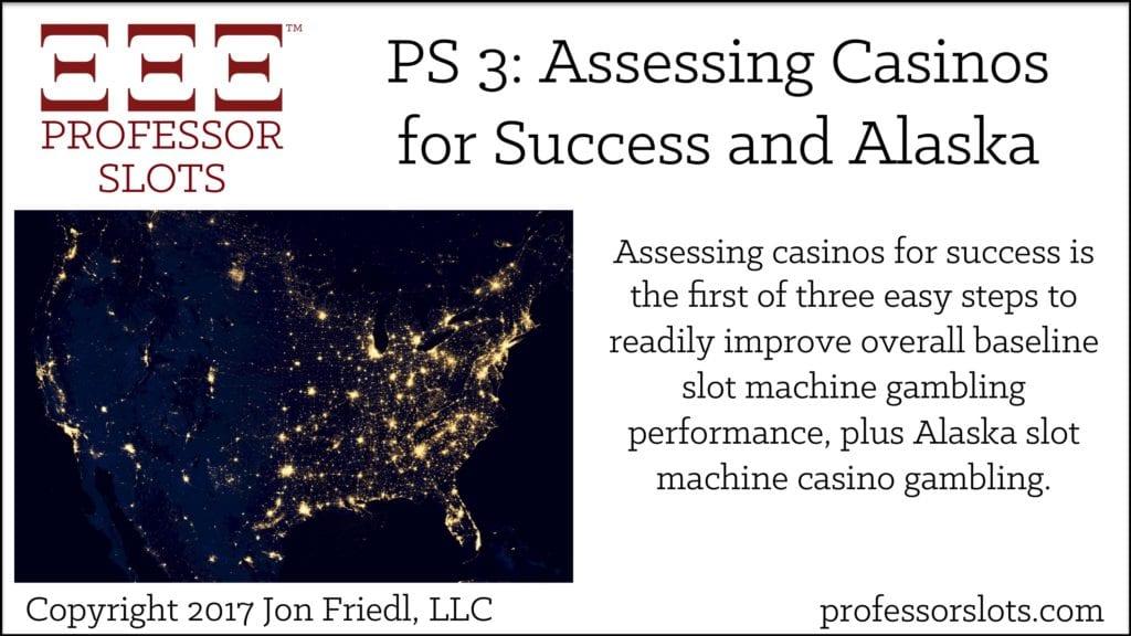 PS 3: Assessing Casinos, Alaska