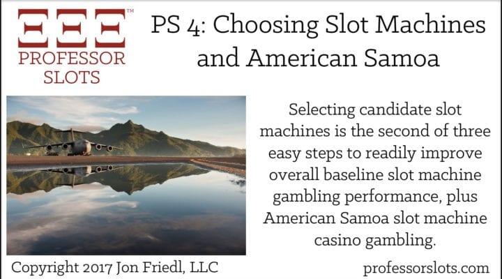 PS 4: Choosing Slot Machines, American Samoa