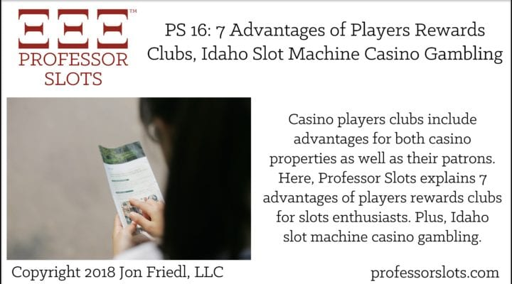 PS 16: 7 Advantages of Players Rewards Clubs, Idaho Slots 2018