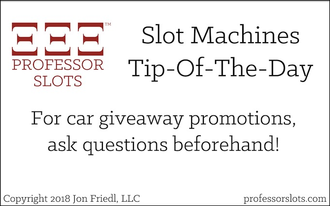 For car giveaway promotions, ask questions beforehand (Winning a Car Playing Slots).