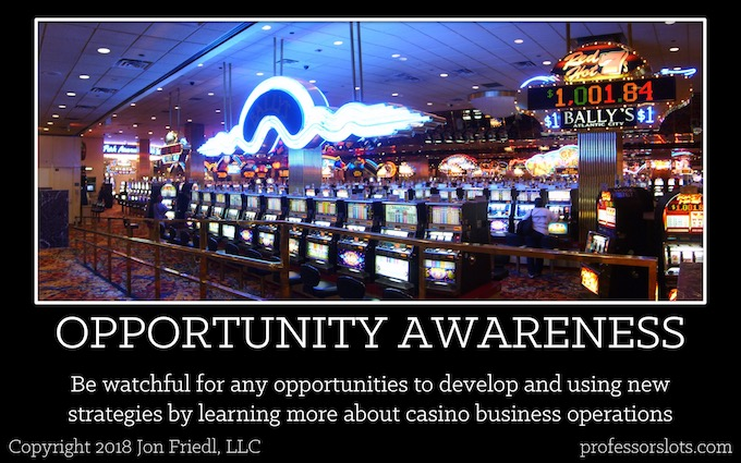 Be watchful for any opportunities to develop and using new strategies by learning more about casino business operations (Who Controls Slot Machine Odds).