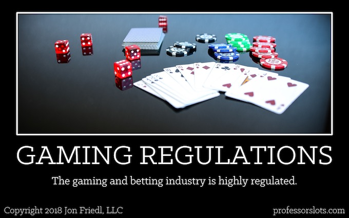 The gaming and betting industry is highly regulated (Who Controls Slot Machine Odds).