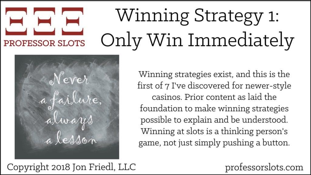 Winning Strategy 1 – Only Win Immediately