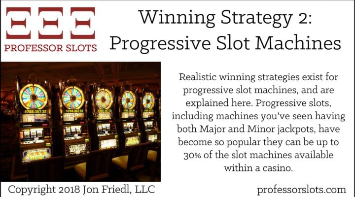 Winning Strategy 2: Progressive Slot Machines