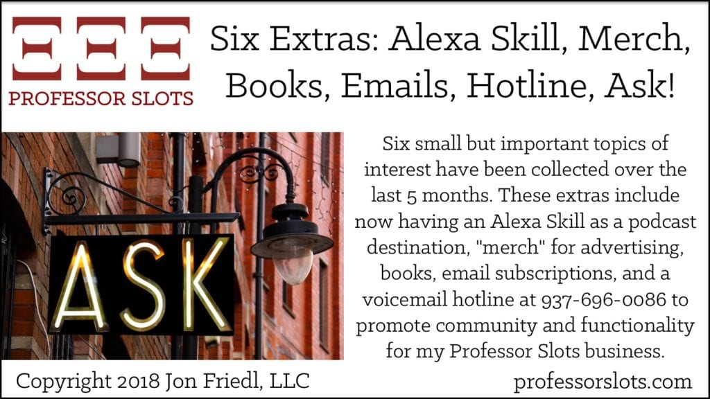 Six Extras: Alexa Skill, Merch, Books, Emails, Hotline, Ask!