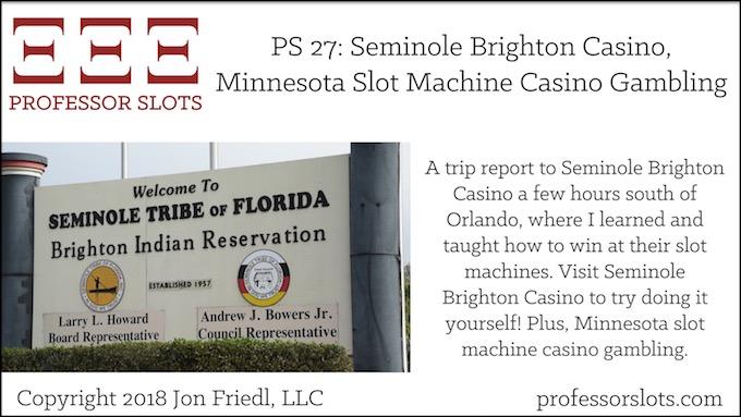 PS 27: Seminole Brighton Casino-Minnesota Slots 2018