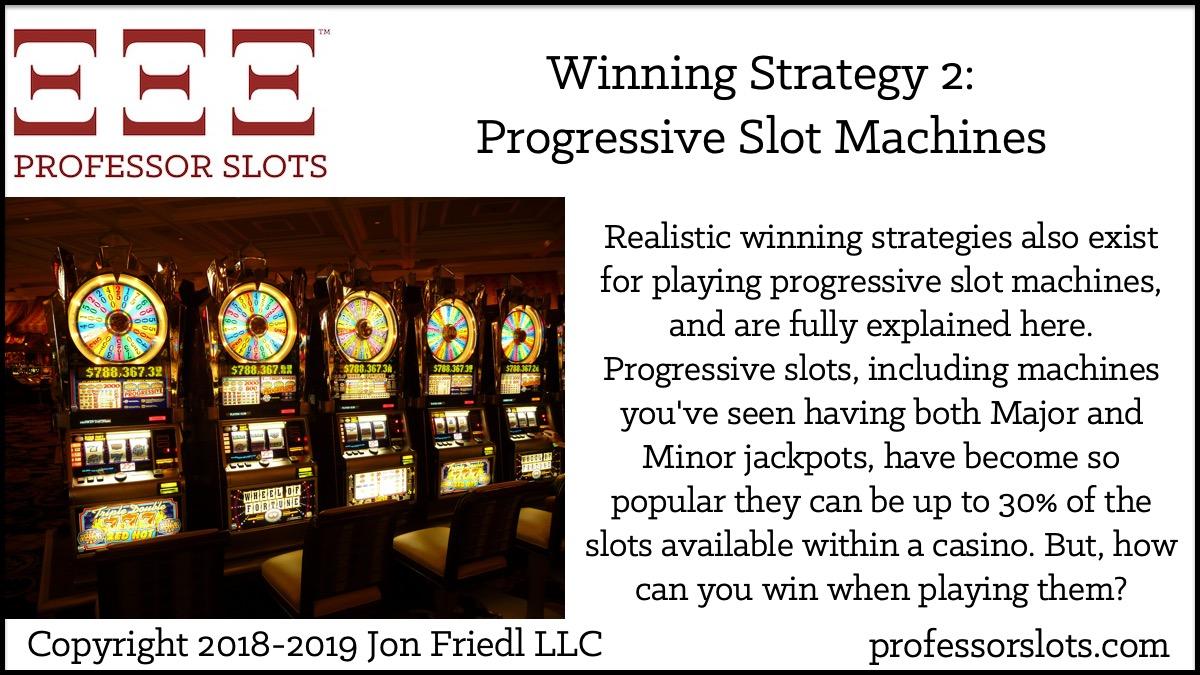 0204d2f333b Winning Strategy 2: Progressive Slot Machines | Professor Slots