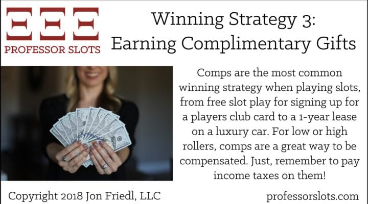 Winning Strategy 3-Earning Complimentary Gifts