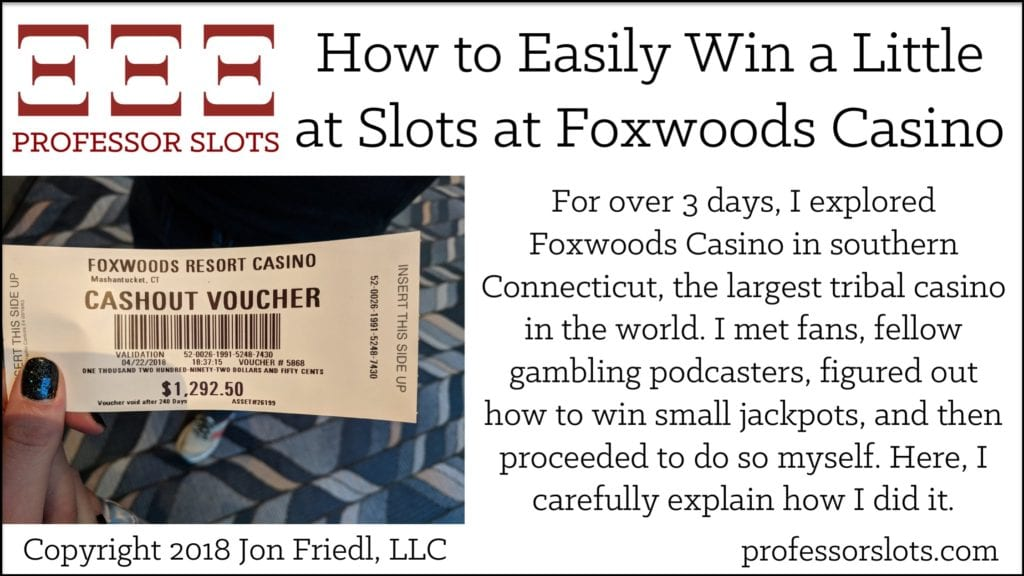 How to Easily Win a Little at Slots at Foxwoods Casino