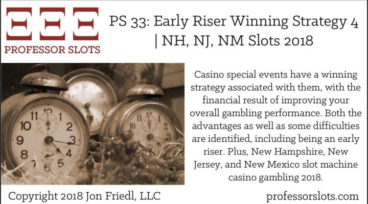 PS 33: Early Riser Winning Strategy 4 | New Hampshire, New Jersey, New Mexico Slots 2018