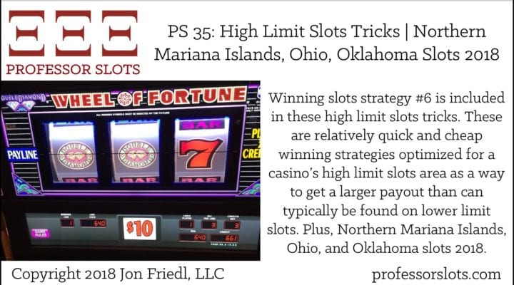 PS 35: High Limit Slots Tricks (Winning Strategy 6) | Northern Mariana Islands, Ohio, Oklahoma Slots 2018
