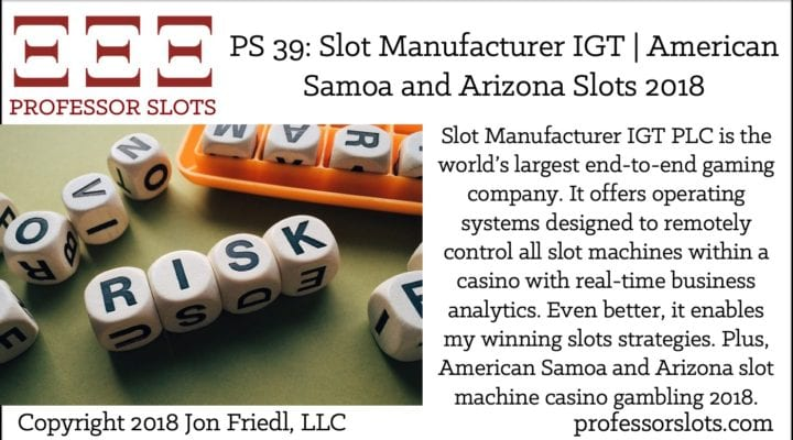 PS 39: Slot Manufacturer IGT | AS and AZ Slots 2018