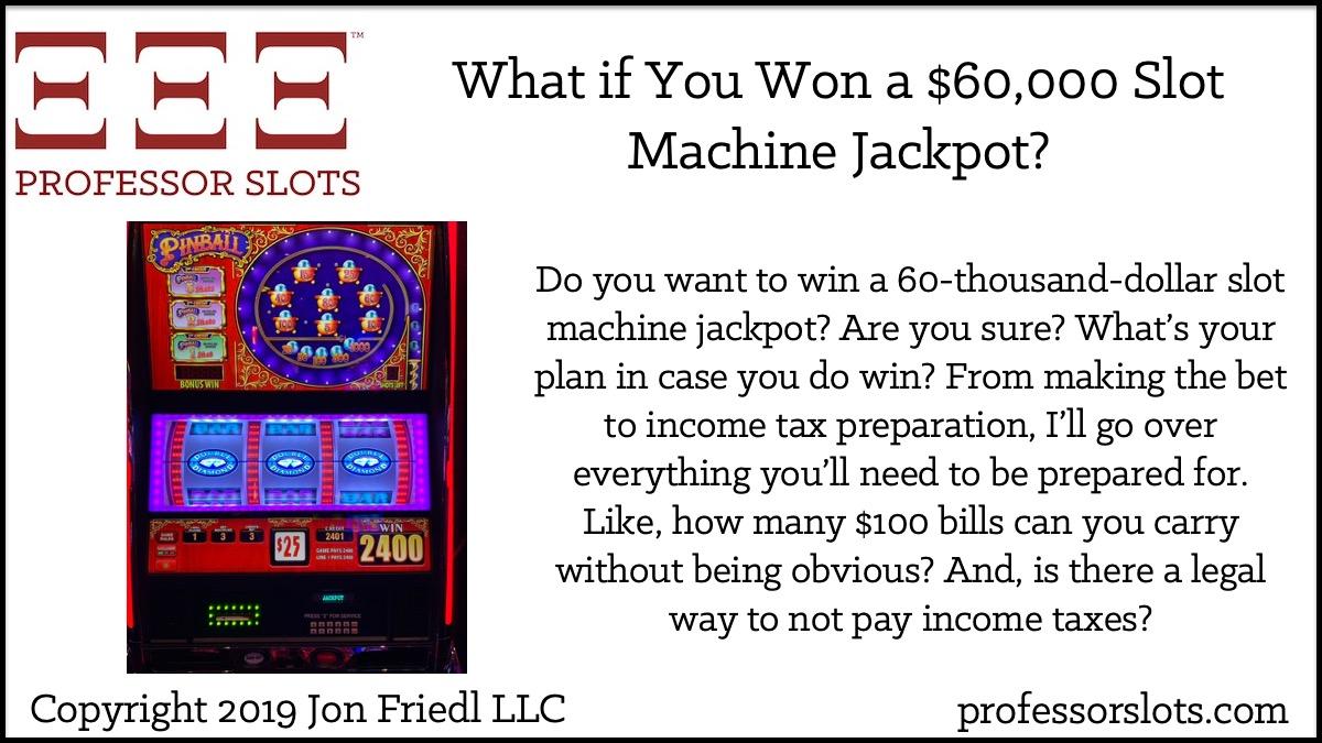 6fc3452b1ce What if You Win a 60-Thousand-Dollar Slot Machine Jackpot ...