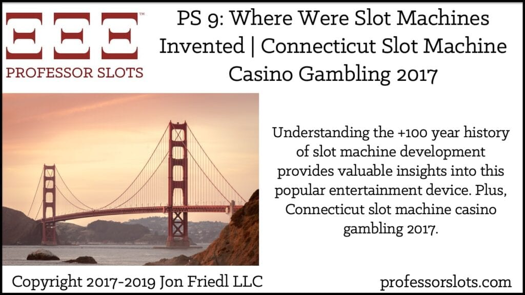 Understanding the +100 year history of slot machine development provides valuable insights into this popular entertainment device. Plus, Connecticut slot machine casino gambling 2017.