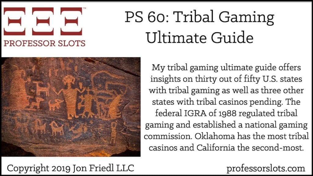My tribal gaming ultimate guide offers insights on thirty out of fifty U.S. states with tribal gaming as well as three other states with tribal casinos pending. The federal IGRA of 1988 regulated tribal gaming and established a national gaming commission. Oklahoma has the most tribal casinos and California the second-most.
