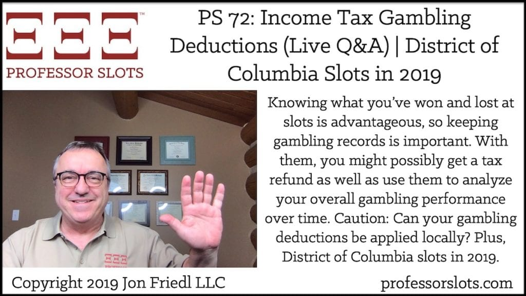 Knowing what you've won and lost at slots is advantageous, are gambling records are important for tax preparation. Plus, District of Columbia slots in 2019.