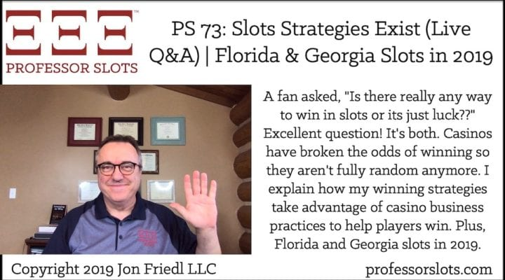 """A fan asked, """"Is there really any way to win in slots or its just luck??"""" Excellent question! It's both. Casinos have broken the odds of winning so they aren't fully random anymore. I explain how my winning strategies take advantage of casino business practices to help players win. Plus, Florida and Georgia slots in 2019."""