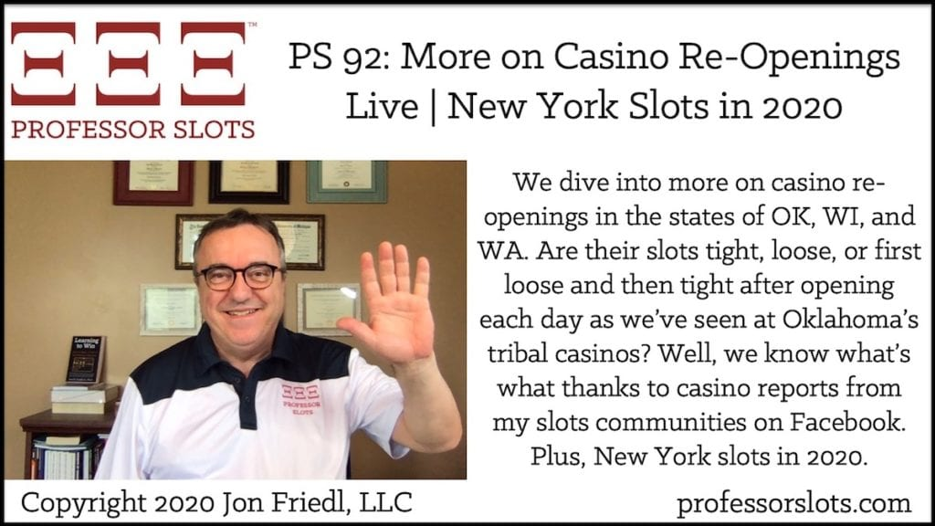 We dive into more on casino re-openings in the states of OK, WI, and WA. Are their slots tight, loose, or first loose and then tight after opening each day as we've seen at Oklahoma's tribal casinos? Well, we know what's what thanks to casino reports from my slots communities on Facebook. Plus, New York slots in 2020.