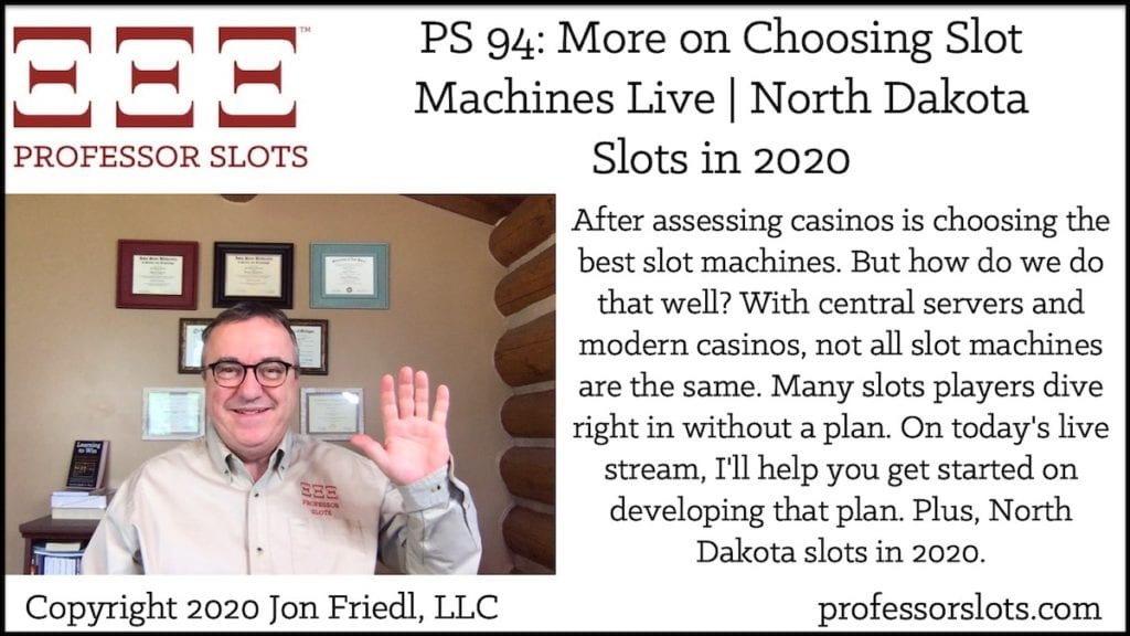 After assessing casinos is choosing the best slot machines. But how do we do that well? With central servers and modern casinos, not all slot machines are the same. Many slots players dive right in without a plan. On today's live stream, I'll help you get started on developing that plan. Plus, North Dakota slots in 2020.