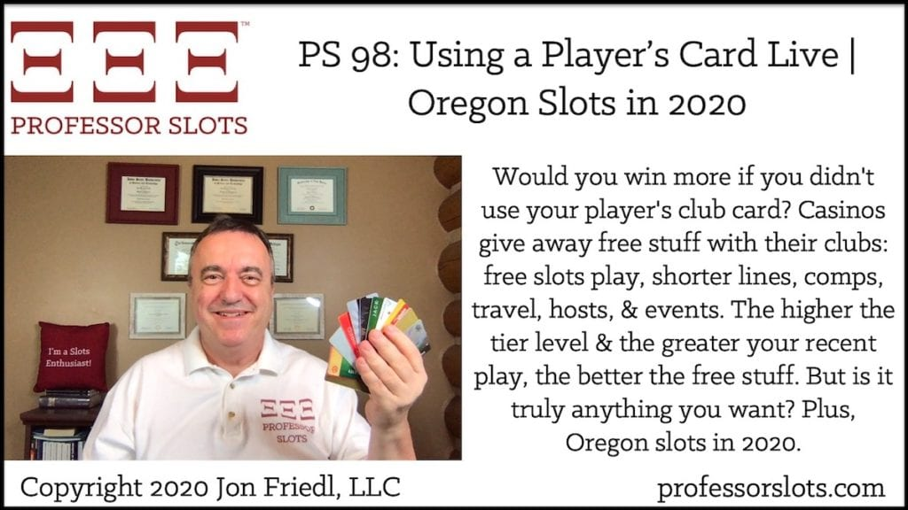 Would you win more if you didn't use your player's club card? Casinos give away free stuff with their clubs: free slots play, shorter lines, comps, travel, hosts, & events. The higher the tier level & the greater your recent play, the better the free stuff. But is it truly anything you want? Plus, Oregon slots in 2020.