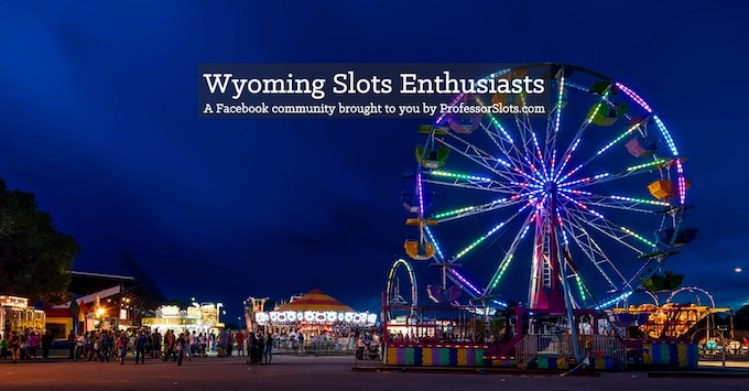 Wyoming Slots Community on Facebook [Wyoming Slot Machine Casino Gambling in 2020]