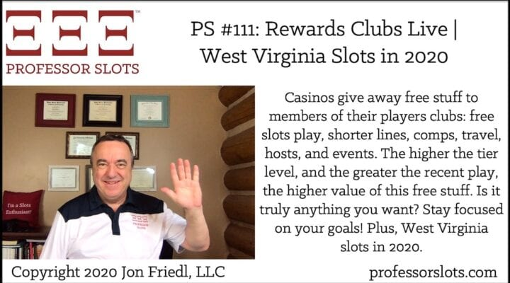 Casinos give away free stuff to members of their players clubs: free slots play, shorter lines, comps, travel, hosts, and events. The higher the tier level, and the greater the recent play, the higher value of this free stuff. Is it truly anything you want? Stay focused on your goals! Plus, West Virginia slots in 2020.