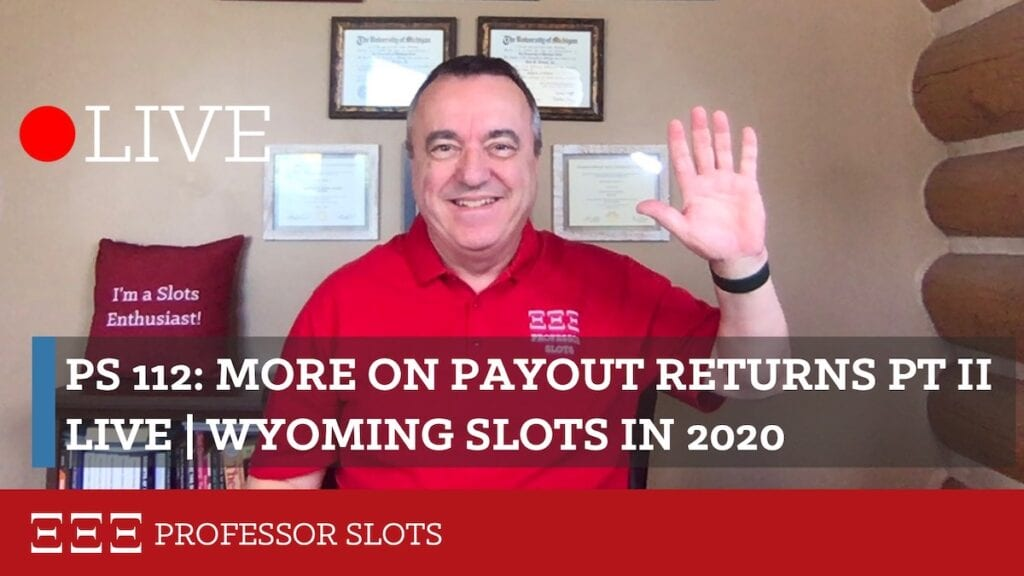 Today's show continues of last week's live stream about payout returns, both the theoretical payout limit setting and actual return statistics resulting from play. Payout returns are how much a casino returns in winnings divided by total bet. Actual returns are reports to gaming commissions. Plus, Wyoming slots in 2020.