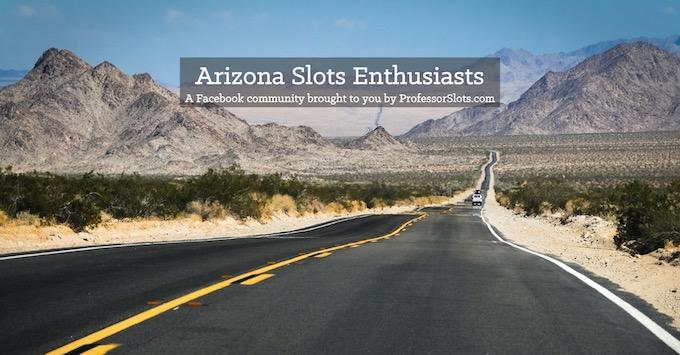 Arizona Slots Community [Arizona Slot Machine Casino Gambling in 2020]