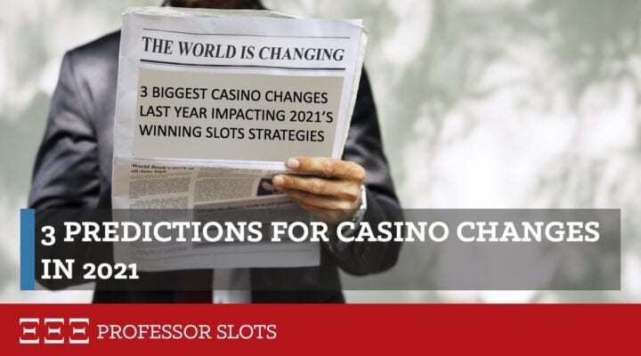 A lot has happened with casinos this past year! The U.S. slots industry is constantly changing, updating, adding new game themes, taking old ones away, tweaking algorithms, not to mention all the trends created! I summarize the biggest casino changes that happened last year and how they will impact strategies this year.