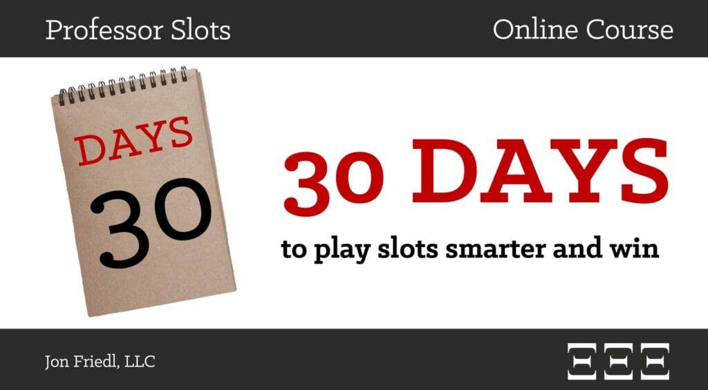 Online Course: 30 Days to Play Slots Smarter and Win