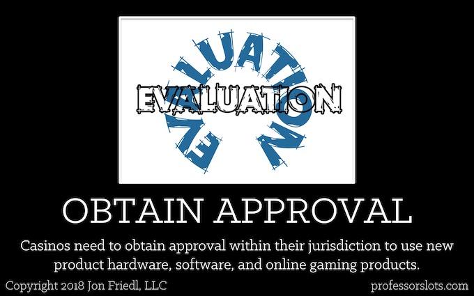 Obtain Approval [Controls Slot Machine Odds]
